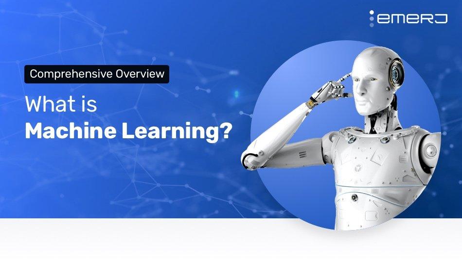 What is Machine Learning?   Emerj