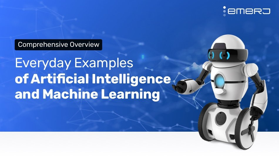 Everyday Examples of Artificial Intelligence and Machine